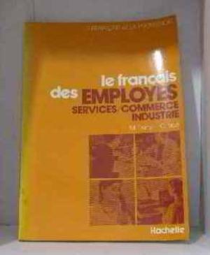 Le Francais des EMPLOYES SERVICES/COMMERCE INDUSTRIES